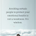 Avoiding Certain People To Protect Your Emotional Health - Free Quotes