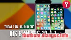 [VIDEO] Thoát (ẩn) iCloud cho iOS 8 tới iOS 10.2.1