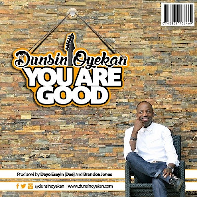 Dunsin Oyekan - You Are Good Lyrics & Audio