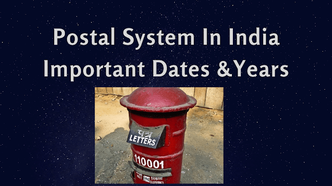 Postal System In India Important  Dates & Years