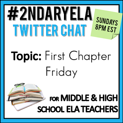 Join secondary English Language Arts teachers Sunday evenings at 8 pm EST on Twitter. This week's chat will be about First Chapter Friday.