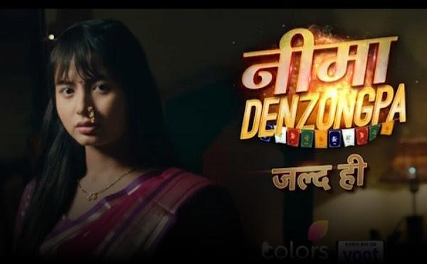 Nima Denzongpa Colors TV serial / Show wiki timings, Nima Denzongpa Star Cast and crew, start date, timing