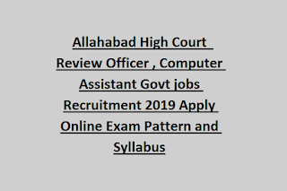 Allahabad High Court  Review Officer, Computer Assistant Govt jobs Recruitment 2019 Apply Online Exam Pattern and Syllabus