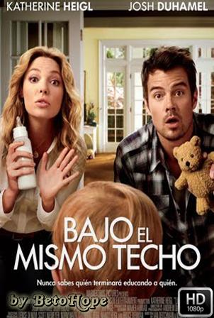 Bajo El Mismo Techo [1080p] [Latino-Ingles] [MEGA]