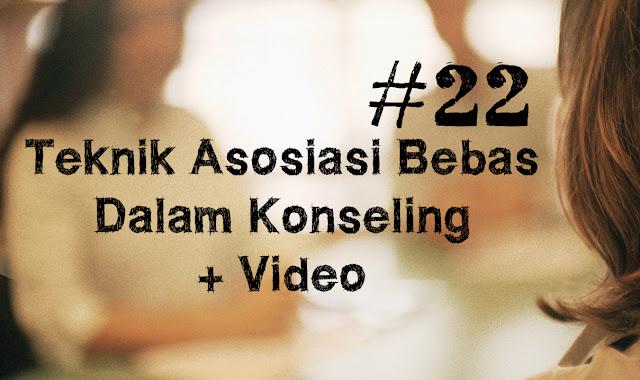 Teknik Asosiasi Bebas Dalam Konseling + Video