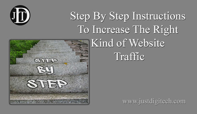 Step by Step Instructions to Increase the Right Kind of Website Traffic