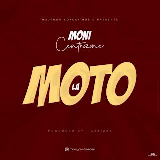 (New Audio)   Moni Centrozone - La Moto   Mp3 Download (New Song)