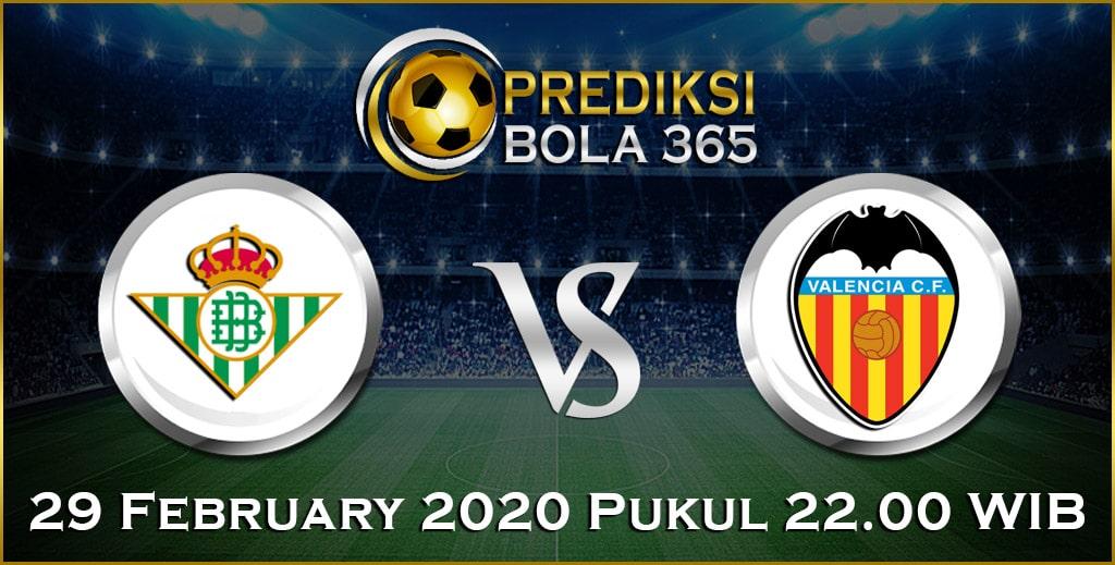 Prediksi Skor Bola Valencia vs Betis 29 Feb 2020