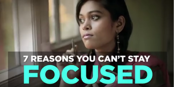 7 Reasons You Can't Stay Focused [video]