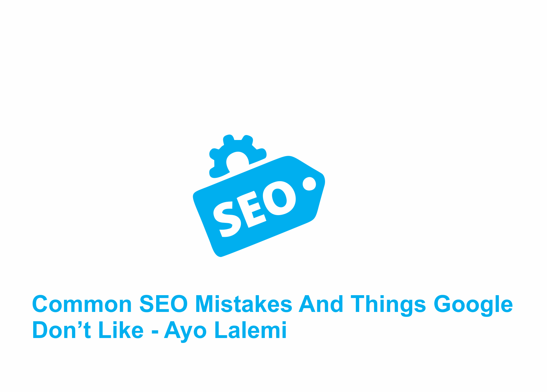 Common SEO Mistakes And things Google Don't Like ( Avoid Them )