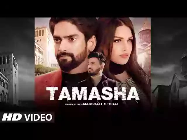 Tamasha Lyrics - Marshall Sehgal