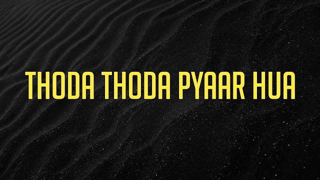 Thoda Thoda Pyar hua Ringtone Download
