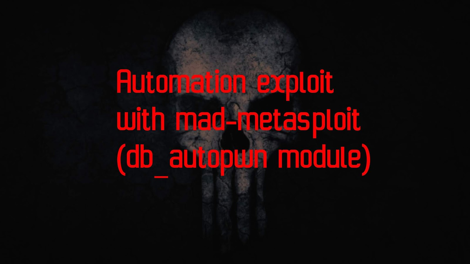 Automation exploit with mad-metasploit(db_autopwn module