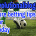 Today 22th 2019  May  Free Betting Tips & Predictions