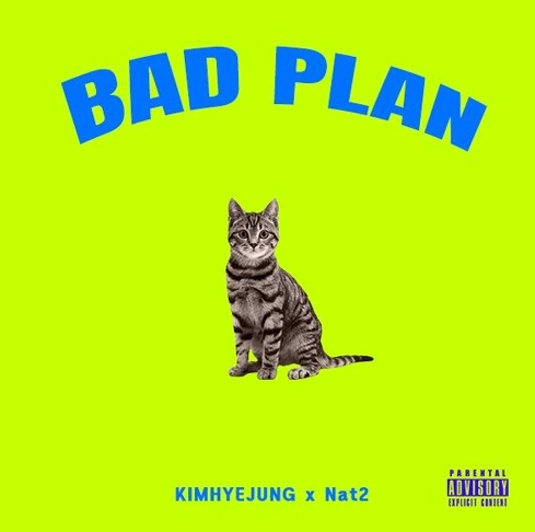 KIM HYE JUNG X NAT2 - BAD PLAN