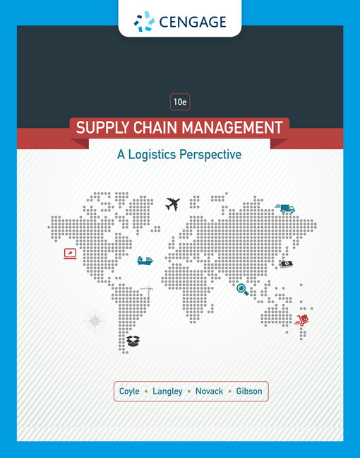 Supply Chain Management: A Logistics Perspective, 10th Edition