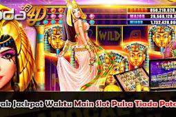 Banyak Jackpot Waktu Main Slot Pulsa Tiada Potongan