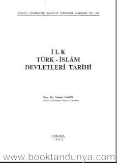 Nesimi Yazıcı - İlk Türk - İslam Devletleri Tarihi