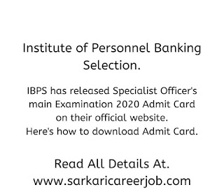 IBPS Specialist Officer Main Admit Card 2020 Releases, Here's How to Download.