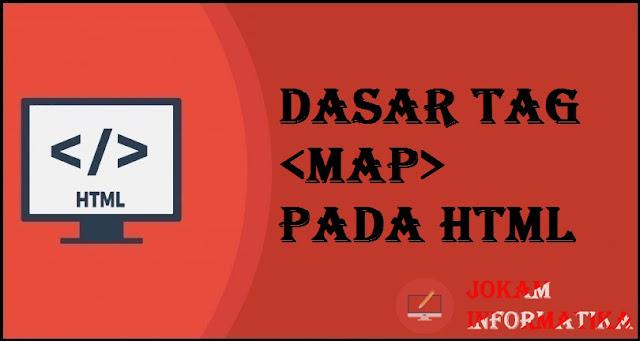Dasar Atribut Tagging map Pada Bahasa Pemrograman HTML - JOKAM INFORMATIKA