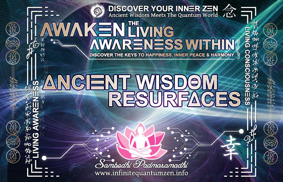 Ancient Wisdom Resurfaces - Awaken the Living Awareness Within