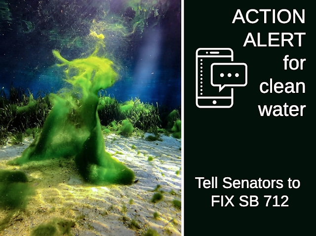 "FIX%2B712 In: ACTION ALERT --- We need your help to fix the ""Clean Waterways Act""- SB 712. Immediate Action Needed! 