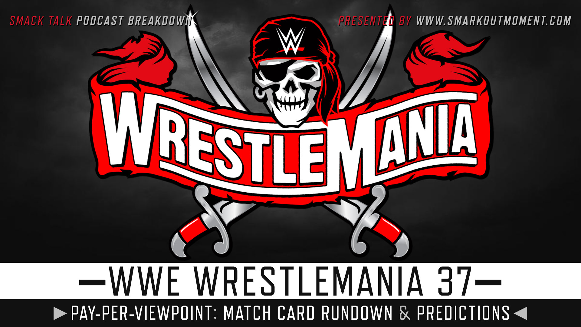 WWE WrestleMania 37 spoilers podcast