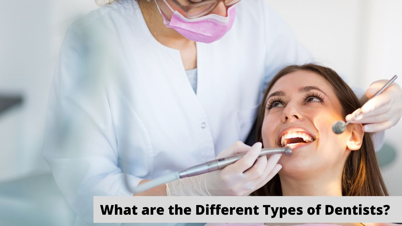 What are the Different Types of Dentists?
