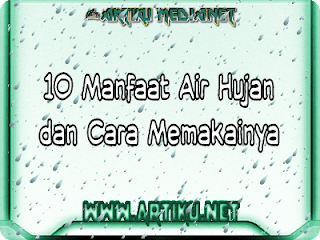 Manfaat dan cara memakai air hujan untuk tubuh
