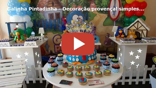 Vídeo decoração infantil provençal tema Galinha Pintadinha