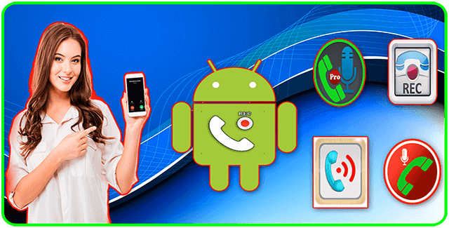 يمكنك تحميل أفضل 10 تطبيق لتسجيل المكالمات للاندرويد مجانا لسنة 2020