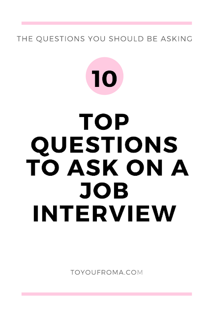 10 QUESTIONS TO ASK ON A JOB INTERVIEW - TO YOU, FROM A