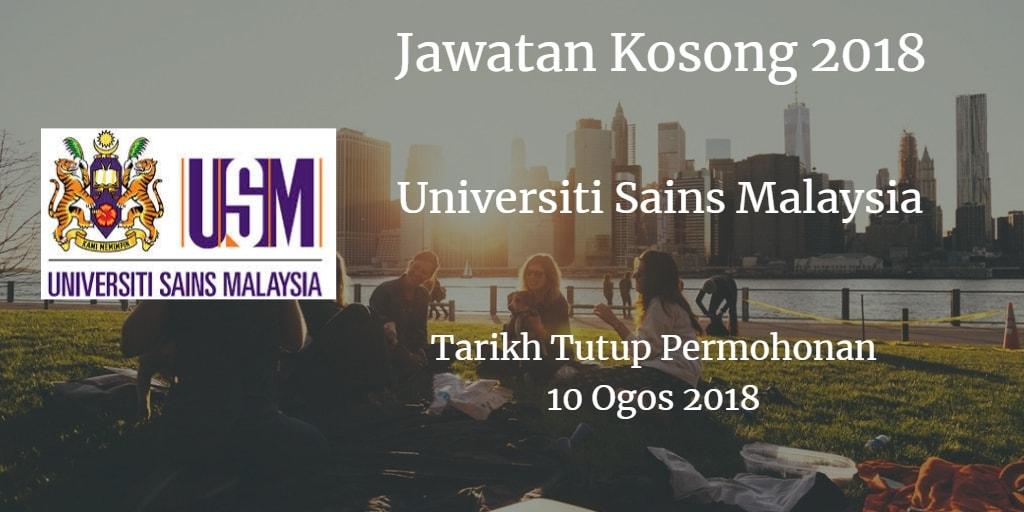 Jawatan Kosong USM 10 Ogos 2018