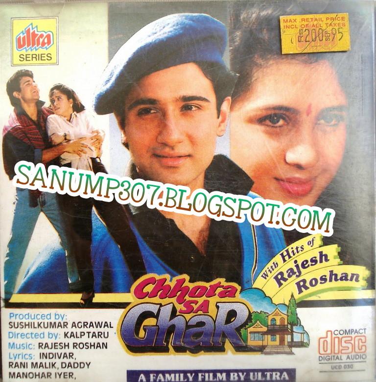 Sanu Load Ni Karan Aujla Mp3: Kumar Sanu All Mp3 Song: Chhota Sa Ghar 1995 320-Kbps-VBR