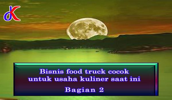 Bisnis food truck cocok untuk usaha kuliner saat ini || Bagian 2