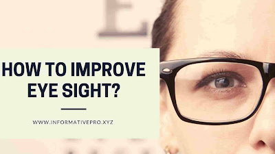 How to improve eye sight.