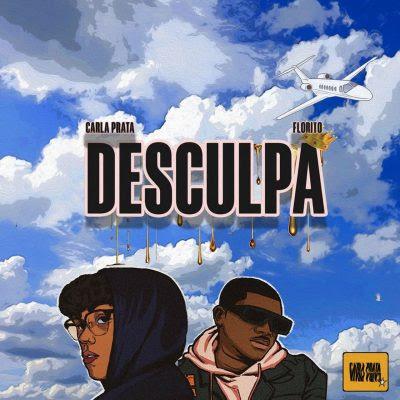 Carla Prata - Desculpa (feat. Florito)