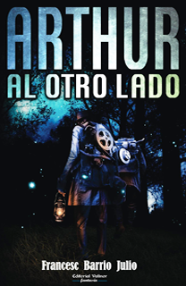 Libro Arthur al otro lado, de Francesc Barrio Julio - Cine de Escritor