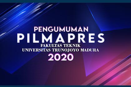 PENGUMUMAN PILMAPRES FAKULTAS TEKNIK UNIVERSITAS TRUNOJOYO MADURA 2020