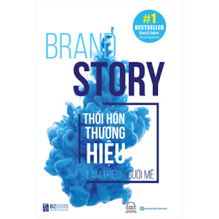 Brand Story - Thổi Hồn Thương Hiệu Làm Triệu Người Mê ebook PDF EPUB AWZ3 PRC MOBI