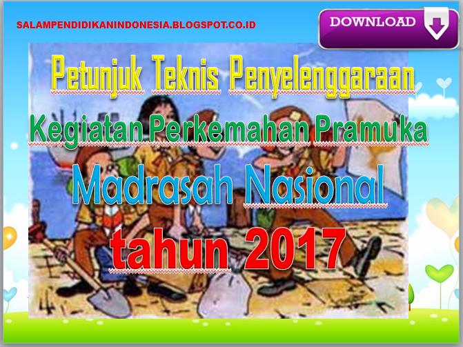 Download Petunjuk Teknis Penyelenggaraan Kegiatan Perkemahan Pramuka Madrasah Nasional Tahun