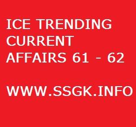 ICE TRENDING CURRENT AFFAIRS 61 - 62