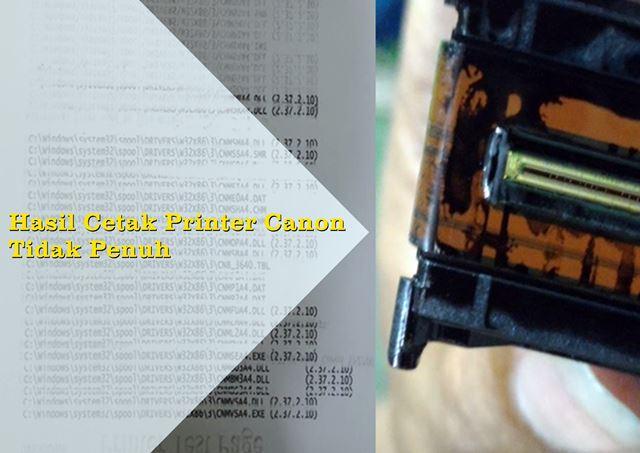 Mengatasi Hasil Cetak Printer Canon Tidak Penuh