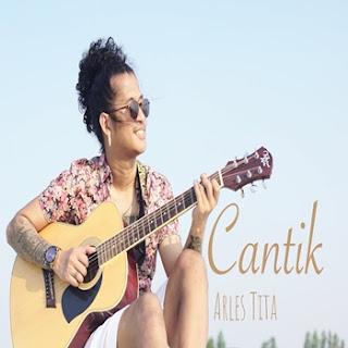Arles Tita - Cantik Mp3