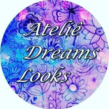 Ateliê Dreams Looks