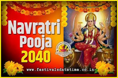 2040 Navratri Pooja Date and Time, 2040 Navratri Calendar
