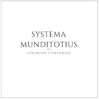 Jeremiah Cymerman - Systema Munditotius, Vol.1