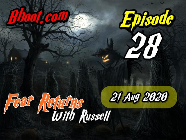 Bhoot.Com by Rj Russell Episode  28 - 21 August 2020 bhooture.xyz