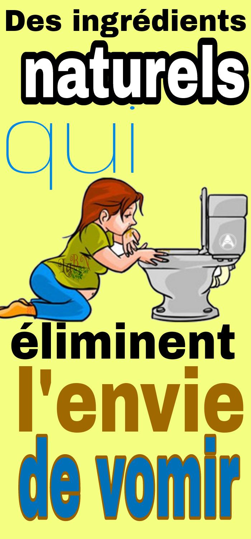 Des ingrédients naturels qui éliminent l'envie de vomir