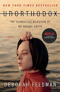 Quick Pick book review - Unorthodox: The Scandalous Rejection of My Hasidic Roots, by Deborah Feldman (now a Netflix show)